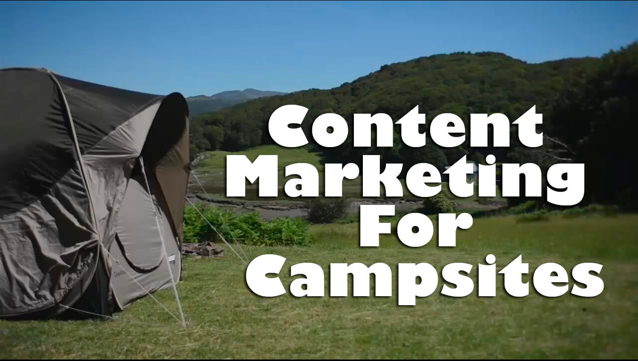 Content Marketing For Campsites and Accommodation
