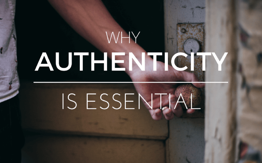 Why Authenticity is Essential