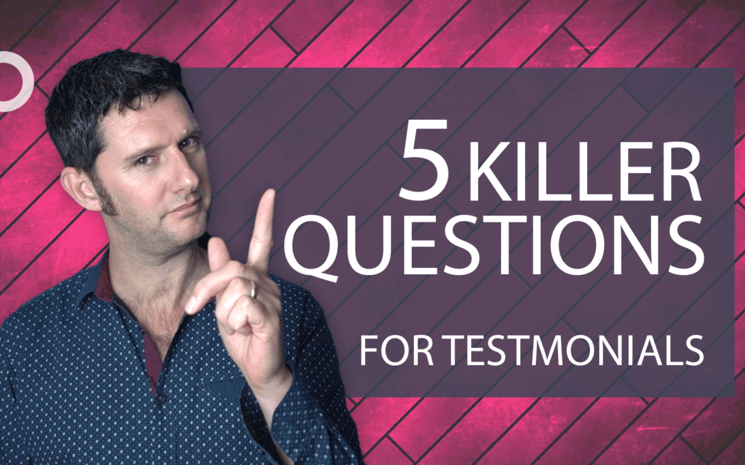 5 Killer Questions for a Testimonial