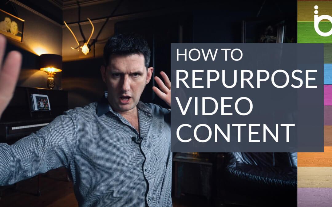 How To Repurpose Video Content