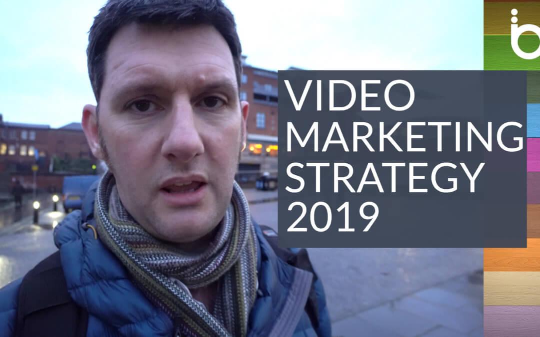 Video Marketing Strategy 2019